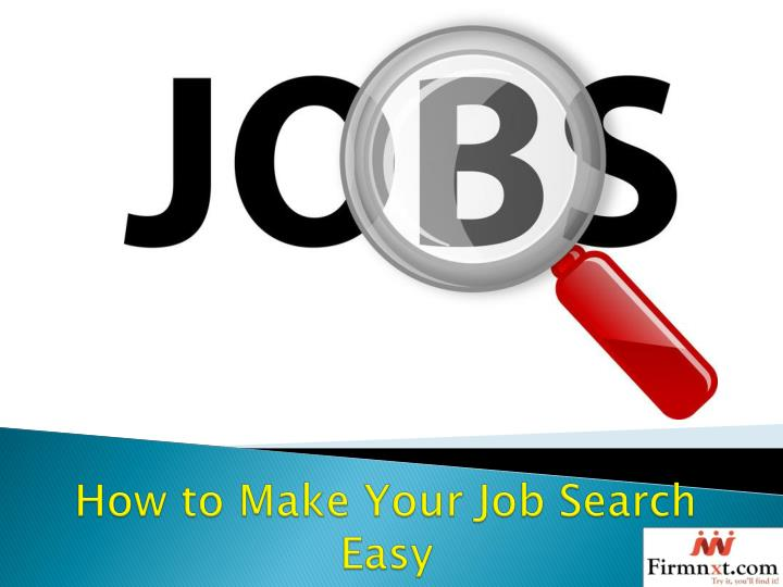 how to make your job search easy n.
