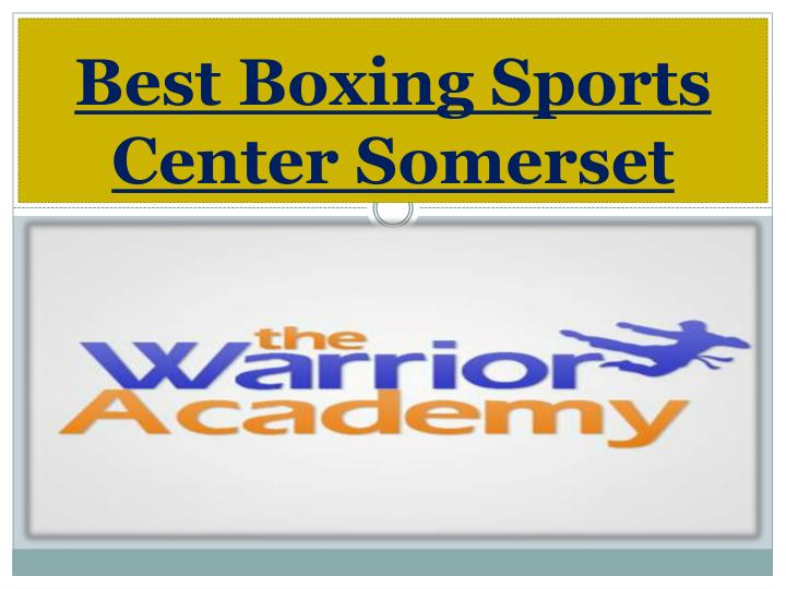best boxing sports center somerset n.