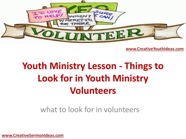 youth ministry lesson things to look for in youth ministry volunteers n.