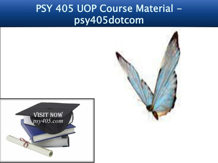 psy 405 uop course material psy405dotcom n.