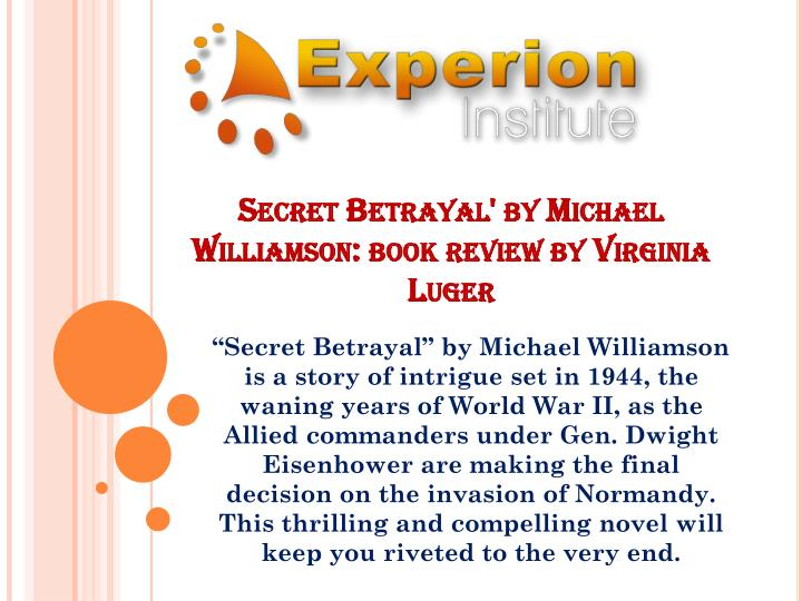 secret betrayal by michael williamson book review by virginia luger n.