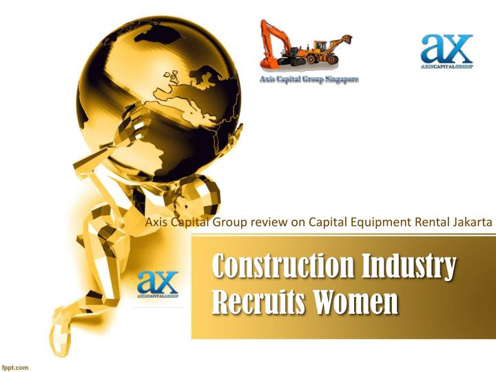 axis capital group review on capital equipment rental jakarta n.