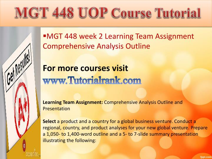 mgt448 comprehensive analysis outline rio de What is a registered education provider (rep) pmi reps are organizations that we have approved to offer training in project management and issue professional development units (pdus) to meet the continuing education requirements needed by pmi credential holders.