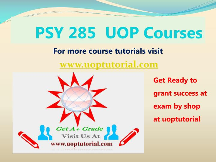 self analysis psy 285 Study guides and tips there's a lot of information to absorb when it comes to studying psychology learn about the fundamental theories, take sample quizzes, and master the inner workings of the mind.