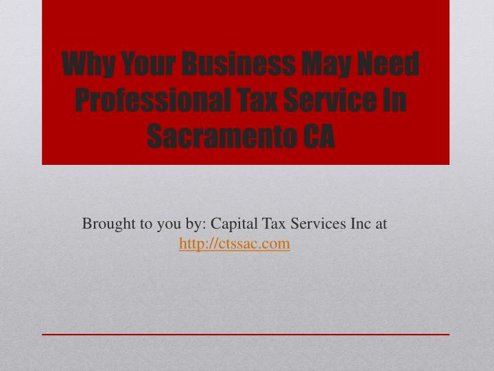 why your business may need professional tax service in sacramento ca n.