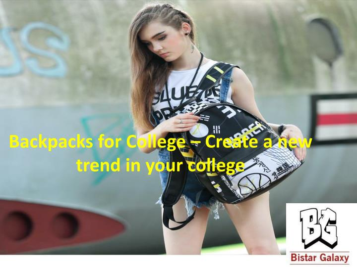 backpacks for college create a new trend in your college n.
