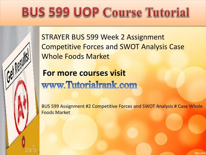 bus 599 assign 2 Instructors training on how to grade is within the instructor center assignment 2 marketing plan due week 6 and worth 100 points this consists of two sections a.