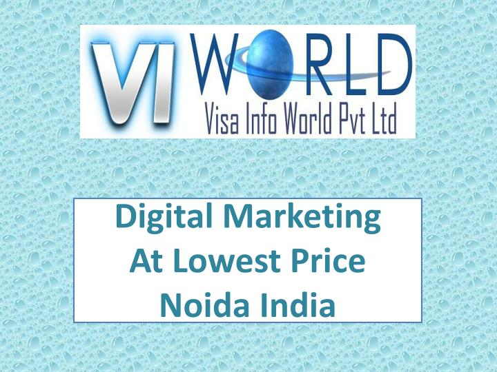 digital marketing a t lowest price noida india n.