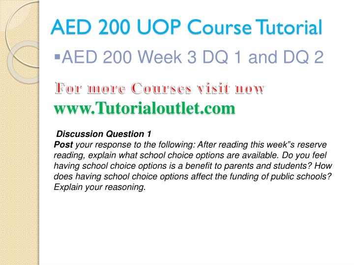 aed 200 week 8 technology Effecting change in schools aed 201 week 5 dq 1 and dq 2 aed 201 week 6 exercise teacher liability aed 201 week 6 assignment rights & responsibilities of educators & students aed 201 week 7 checkpoint technology use timeline aed 201 week 7 dq 1 and dq 2 aed 201 week 8 exercise characteristics of effective classrooms aed 201 week 8 assignment.