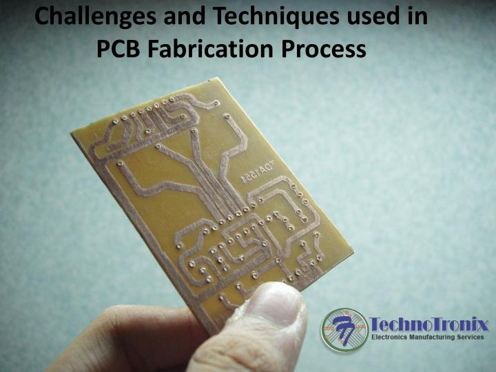 challenges and techniques used in pcb fabrication process n.