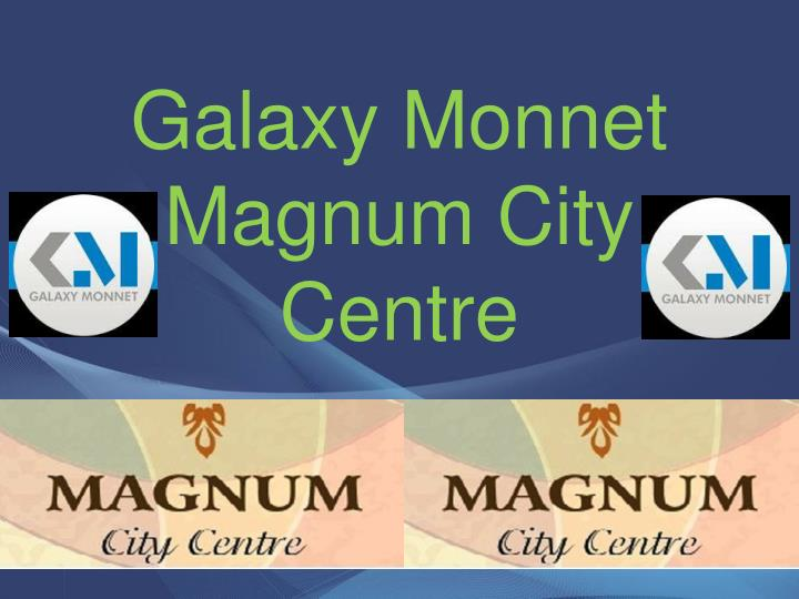 galaxy monnet magnum city centre n.