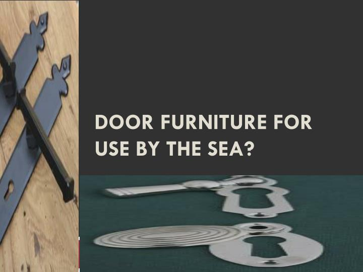 door furniture for use by the sea n.