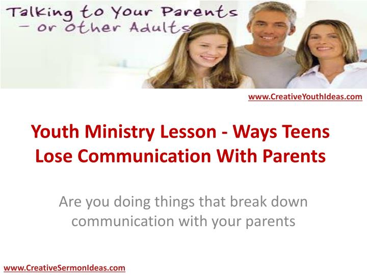 youth ministry lesson ways teens lose communication with parents n.