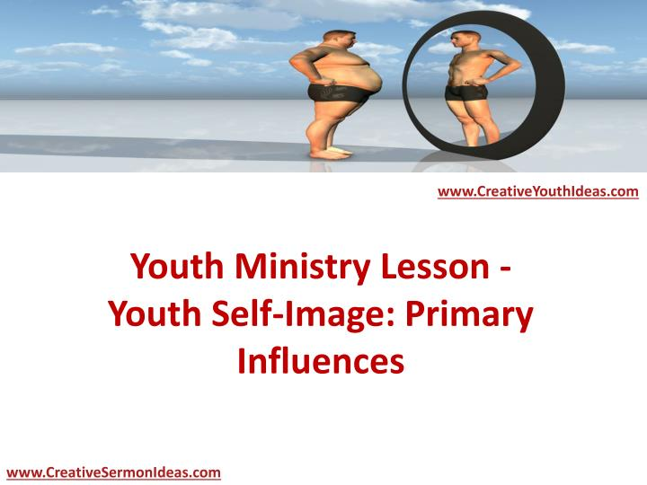 youth ministry lesson youth self image primary influences n.