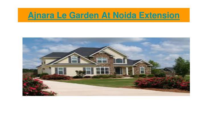 Ajnara le garden at noida extension2