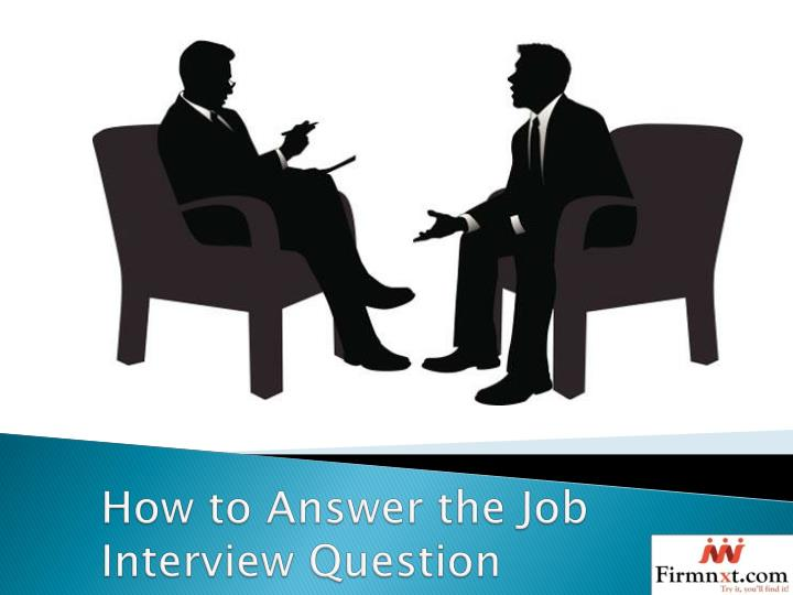 how to answer the job interview question n.