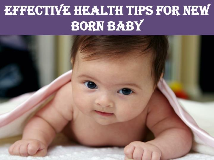 effective health tips for new born baby n.