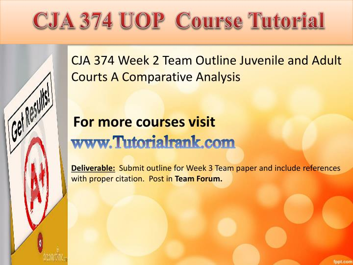 cja 374 week 3 learning team 334 cja 344 cja 354 cja 364 cja 374 cja 384 cja 394 cja  day 3 and dq 3 sat day 5 3 learning team  the team paper and presentation due in week five.