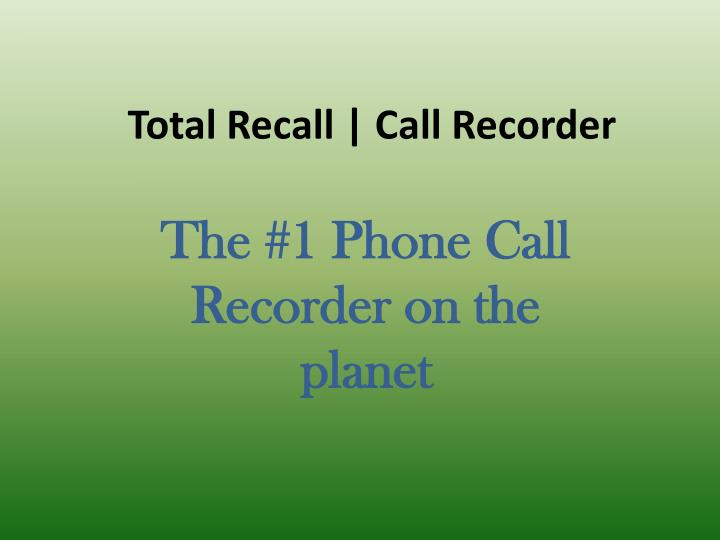 total recall call recorder n.
