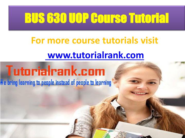BUS 630 UOP Course Tutorial