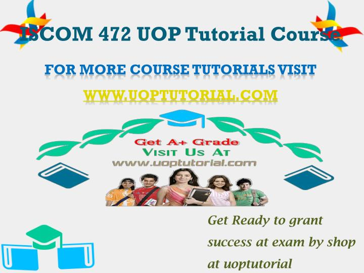 iscom 472 uop tutorial course n.
