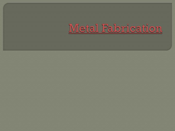 metal fabrication n.