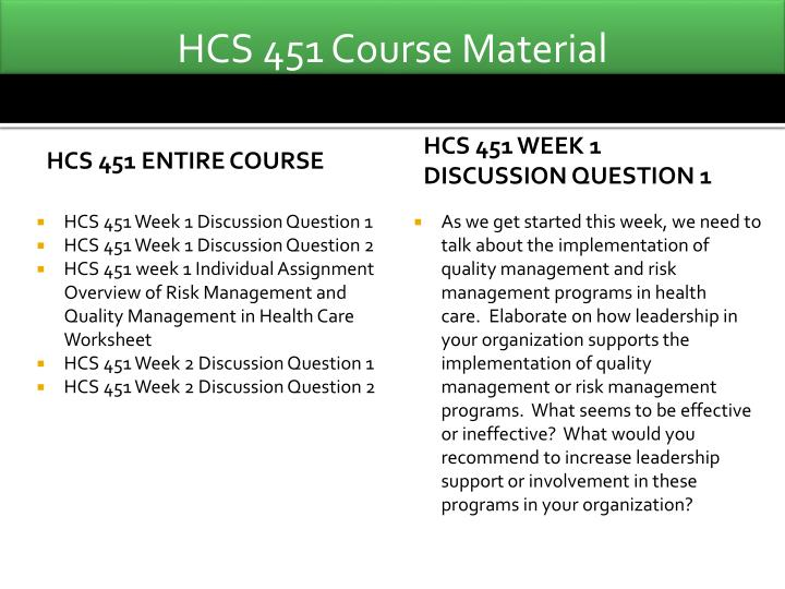 hcs 451 how do the philosophy and culture of the risk management and quality management policies inf Philosophy and culture overview of risk management and quality management in health hcs 451 week 3 individual quality management assessment summary.