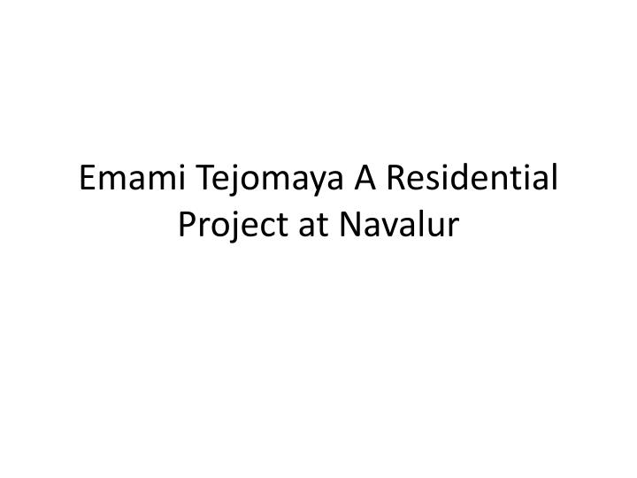 emami tejomaya a residential project at navalur n.