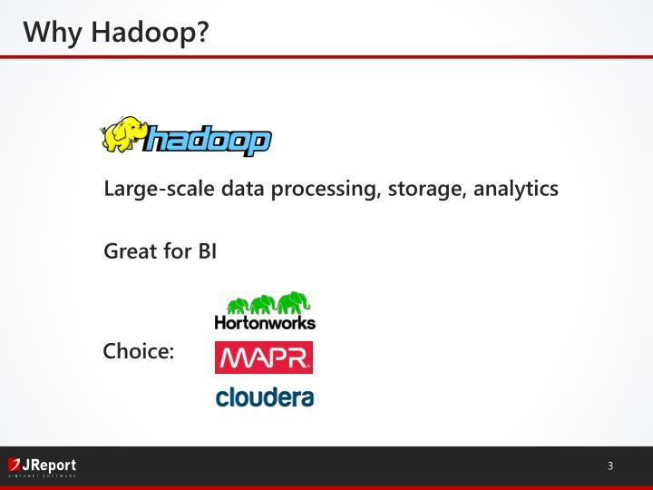 Why hadoop
