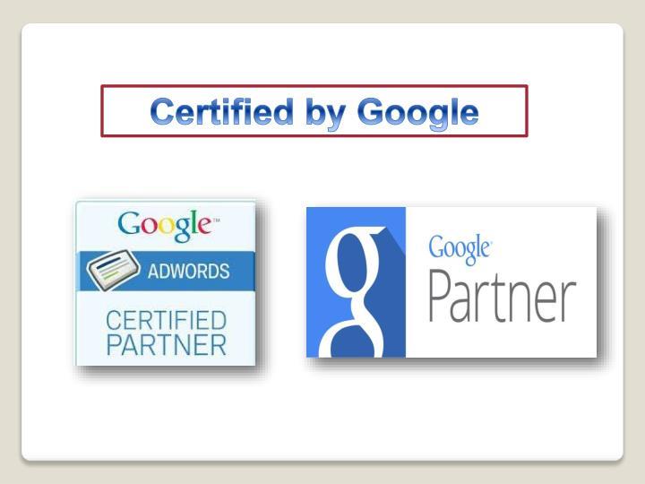 Certified by Google