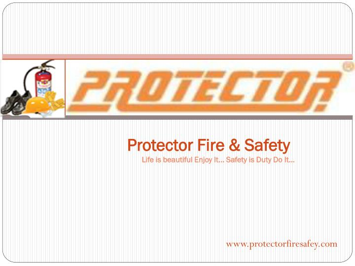 protector fire safety life is beautiful enjoy it safety is duty do it n.