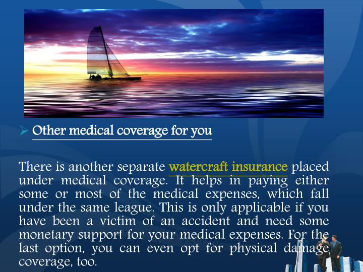 Other medical coverage for you