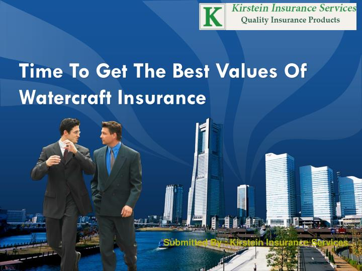 Time to get the best values of watercraft insurance