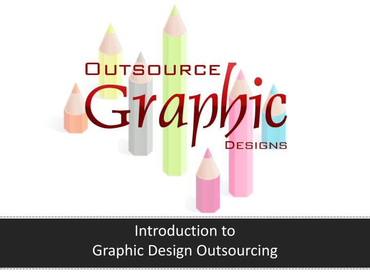 introduction to graphic design outsourcing n.