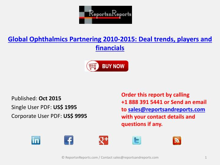 global ophthalmics partnering 2010 2015 deal trends players and financials n.