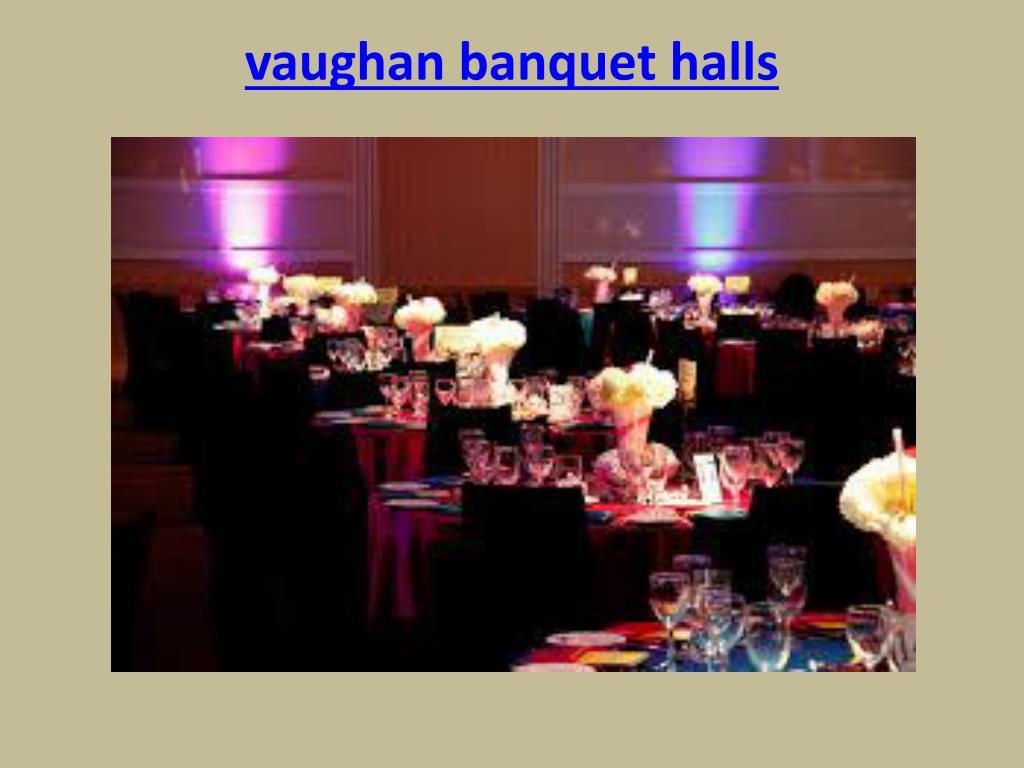 Ppt Banquet Hall Wedding Venue Vaughan Powerpoint Presentation