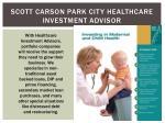 scott carson park city healthcare investment advisor1