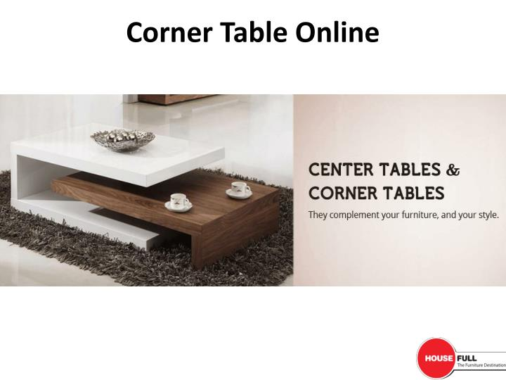 Ppt Buy Center Table Corner Table Online In India At Housefull Co In Powerpoint Presentation Id 7220820