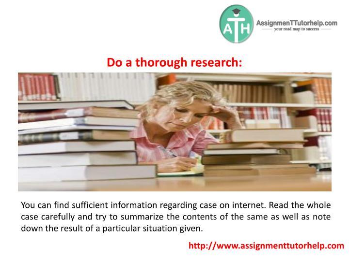 Do a thorough research: