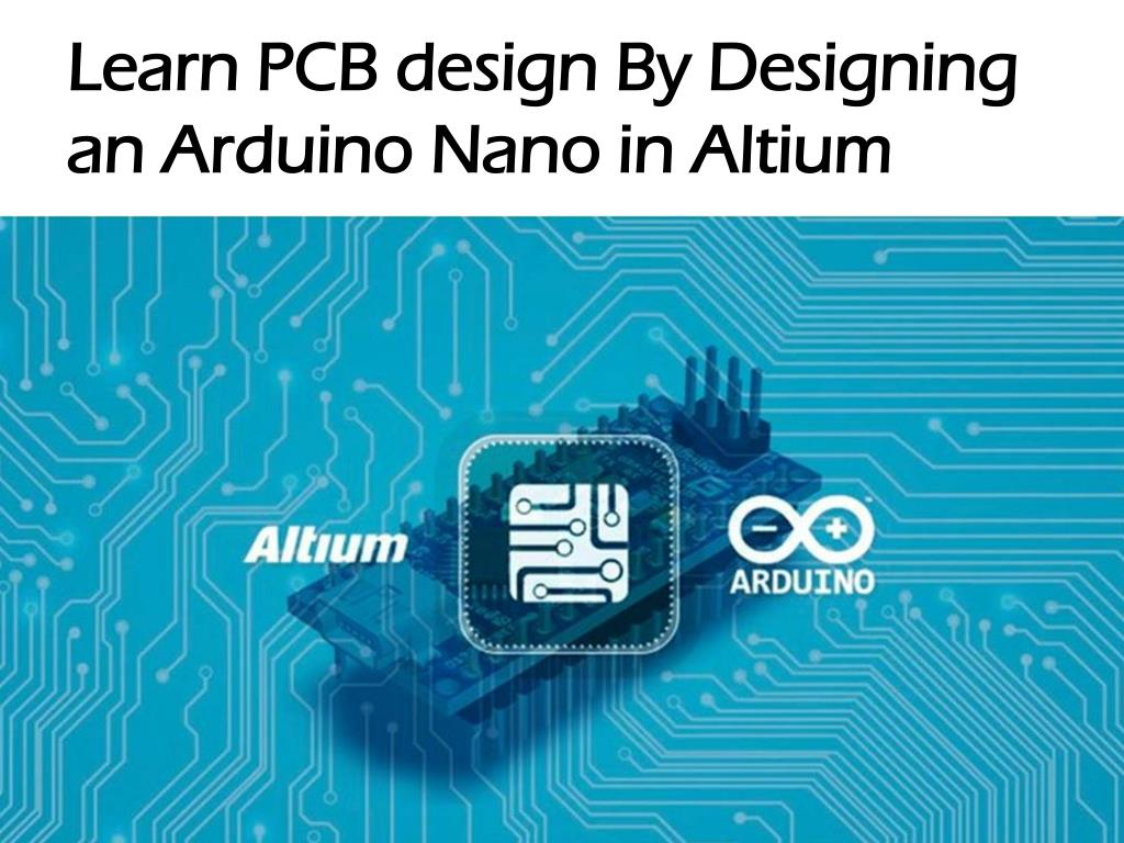 PPT - Learn PCB design By Designing an Arduino Nano in Altium ...