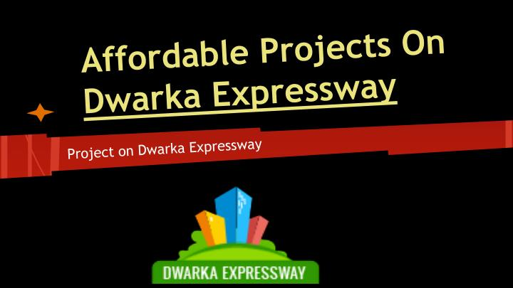 affordable projects on dwarka expressway n.