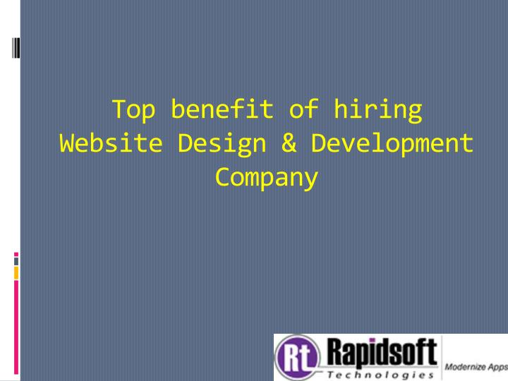 top benefit of hiring website design development company n.