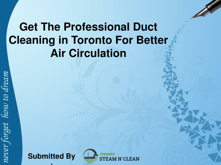 get the professional duct cleaning in toronto for better air circulation n.