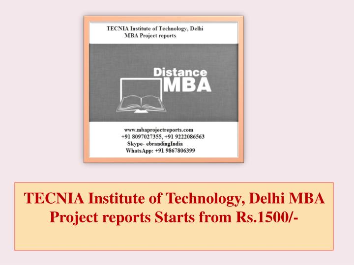 tecnia institute of technology delhi mba project reports starts from rs 1500 n.