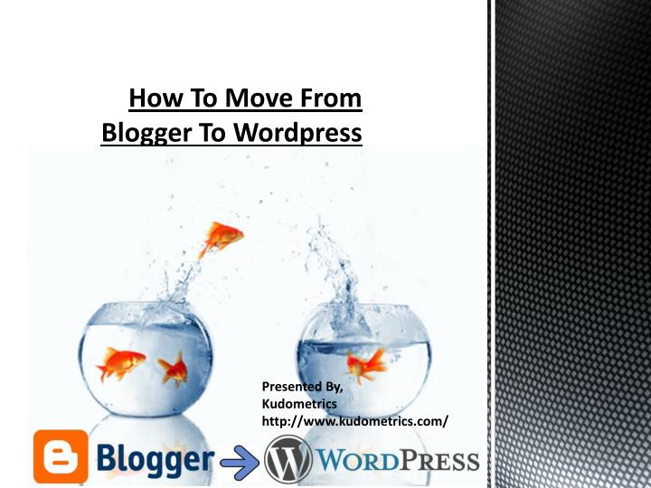 how to m ove f rom blogger to wordpress n.