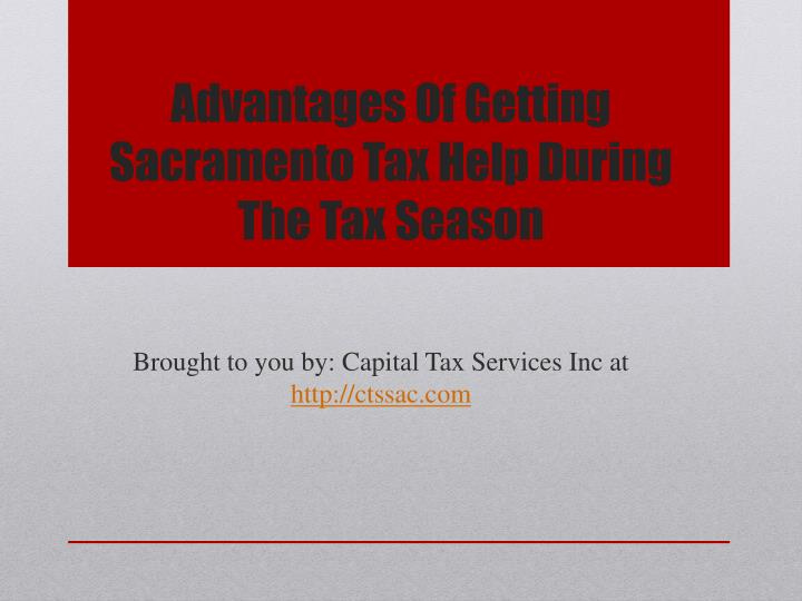 advantages of getting sacramento tax help during the tax season n.