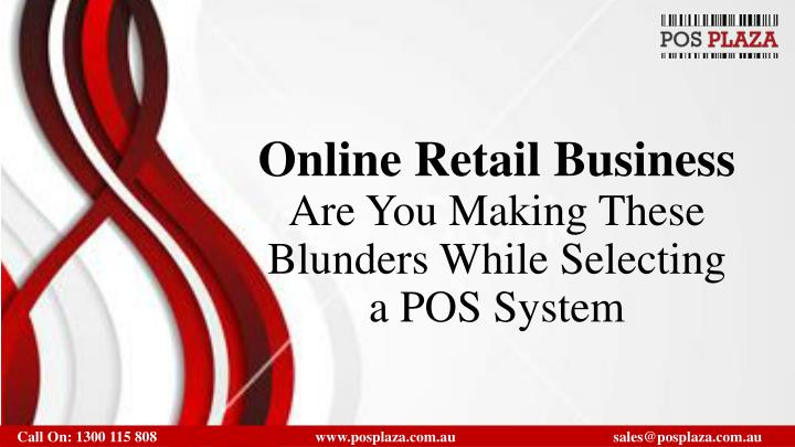 online retail business are you making these blunders while selecting a pos system n.
