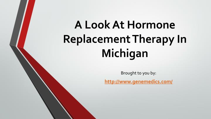 a look at hormone replacement therapy in michigan n.