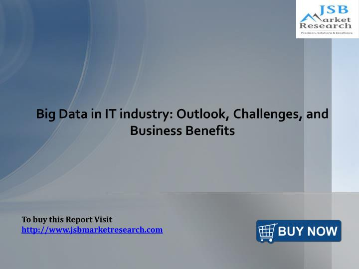 Big data in it industry outlook challenges and business benefits