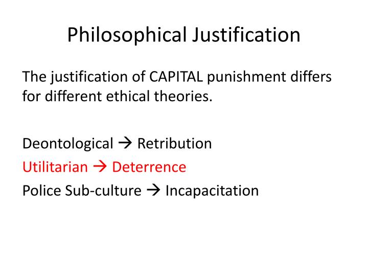 justification of punishment Punishment sometimes works to condition people not to repeat misdeeds  is there never a moral justification for capital punishment by gad saad phd.